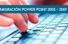 Migración Power Point 2003-2007