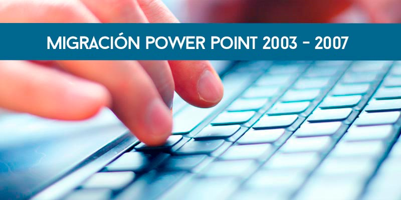 Migración Power Point 2003-2007